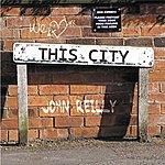 John Reilly This City (Radio Edit)