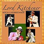 Lord Kitchener Kitch Understands