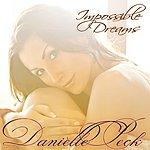 Danielle Peck Impossible Dreams