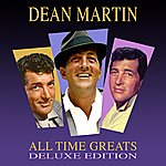 Dean Martin All Time Greats - Deluxe Edition