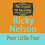 Rick Nelson The Original Hit Recording: Poor Little Fool