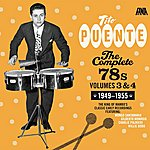 Tito Puente The Complete 78's - Volumes 3 And 4