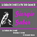 Giorgio Gaber La Ballata Del Cerutti E Le Piu' Belle Canzoni Di
