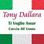 Tony Dallara Ti Voglio Amar