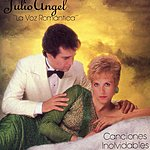 Julio Angel Canciones Inolvidables