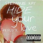 Flex Hide Your Love
