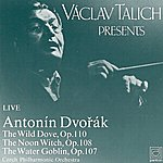 Czech Philharmonic Orchestra Dvořák: The Wild Dove, The Noon Witch, The Water Goblin