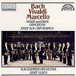 Josef Suk Bach, Vivaldi, Marcello: Violin And Oboe Concertos
