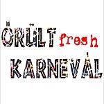 Fresh Őrült Karnevál - Single