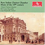 Bel Canto Rare Italian Clarinet Chamber Music Of The 19th Century