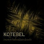 Kotebel Concerto For Piano And Electric Ensemble