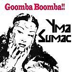 Yma Sumac Goomba Boomba!!