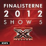 The Line X Factor Finalisterne 2012 Show 5