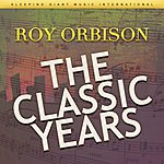 Roy Orbison The Classic Years