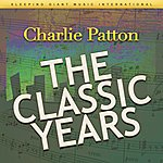 Charley Patton The Classic Years