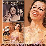 Kay Starr Movin' On Broadway / Kay Starr: Jazz Singer