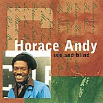 Horace Andy See And Blind