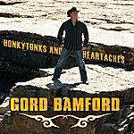 Gord Bamford Honkytonks And Heartaches
