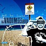 DJ Vadim Don't Be Scared
