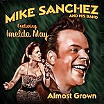 Mike Sanchez Almost Grown (Feat. Imelda May)