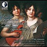 Talisman Classical Music (18th Century Russian) - Licoschin, C. De / Kourakine, N. / Golovina, V.N. (Music Of Russian Princesses)
