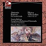 """Eduardo Mata Estevez, A.: Cantata Criolla, """"Florentino, El Que Canto Con El Diablo"""" / Villa-Lobos, H.: Choros No. 10, """"Rasga O Coracao"""""""