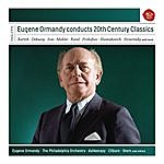 Eugene Ormandy Eugene Ormandy Conducts 20th Century Classics