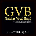 Gaither Vocal Band He's Watching Me Performance Tracks