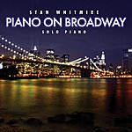 Stan Whitmire Piano On Broadway: 30 Classic Broadway Songs On Solo Piano
