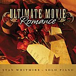 Stan Whitmire Ultimate Movie Romance: Romantic Movie Songs On Solo Piano