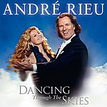 André Rieu Dancing Through The Skies (International Version)