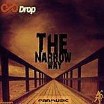 Drop The Narrow Way - Single