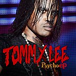 Tommy Lee Tommy Lee: Psycho Ep