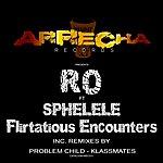 Ro Flirtatious Encounters Ep (Feat. Sphelele)