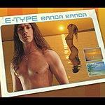E-Type Banca Banca