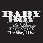 Baby Boy Da Prince The Way I Live (Edited Version)