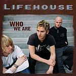 Lifehouse Who We Are (Uk, Australia, New Zealand Version)