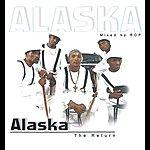 Alaska The Return
