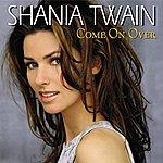 Shania Twain Come On Over (International Version)