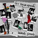 Sarah Jones Let Days Speak