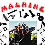 Machine Machine (Expanded Edition) [Digitally Remastered]