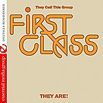 Firstclass They Call This Group First Class They Are! (Digitally Remastered)