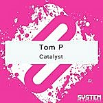Tom P. Catalyst - Single