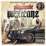 Baby Bash Playamade Mexicanz (Parental Advisory)