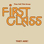 Firstclass They Call This Group First Class They Are! (Expanded Edition) [Digitally Remastered]