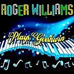 Roger Williams Plays Gershwin