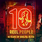 Reel People 10 Years Of Soulful Bliss