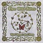 Three Weird Sisters Third Thyme's The Charm