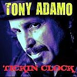 Tony Adamo Tickin Clock