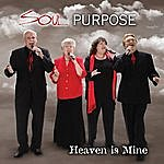 Soul Purpose Heaven Is Mine